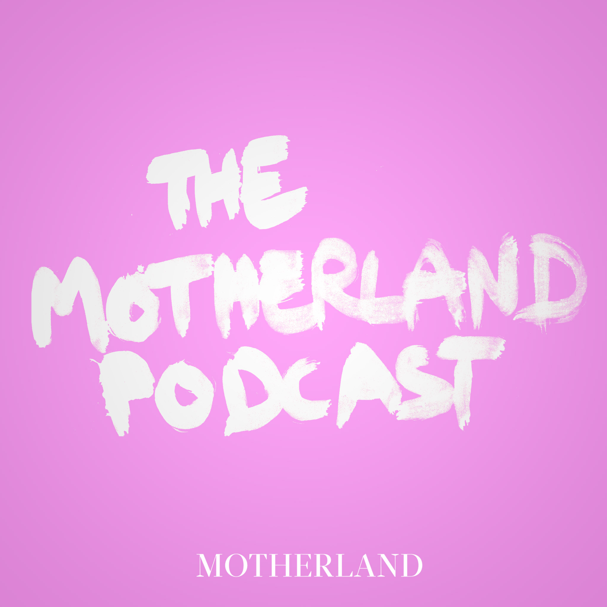 The Motherland Podcast